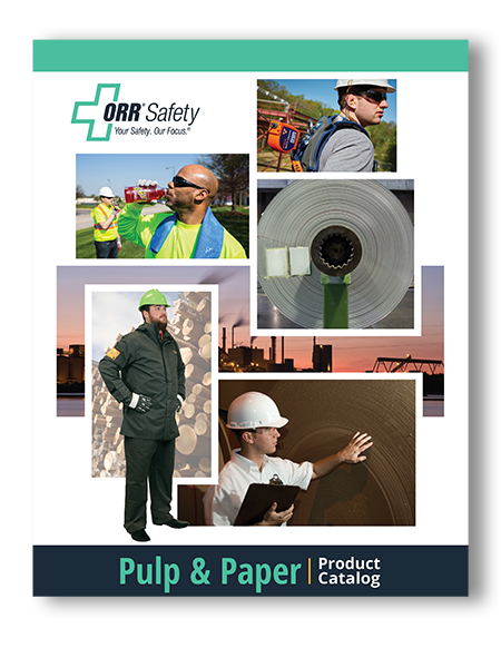 Pulp and Paper Protection Catalog - ORR Safety