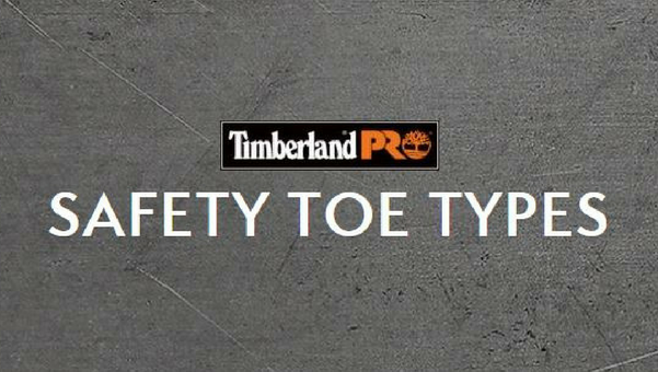 Timberland PRO Safety Toe Types